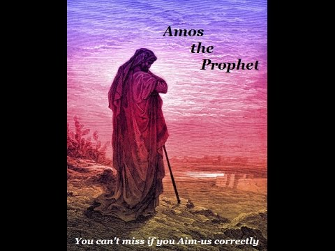 """Amos the Prophet"" (You can't miss if you Aim-us correctly)"