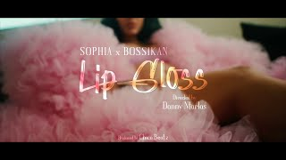 Sophia x Bossikan  - Lipgloss (Official Music Video)