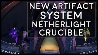 PATCH 7.3 NEW ARTIFACT SYSTEM! Netherlight Crucible Explained! | World of Warcraft Legion