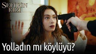 Sefirin Kızı 3. Bölüm - Yolladın mı Köylüyü?