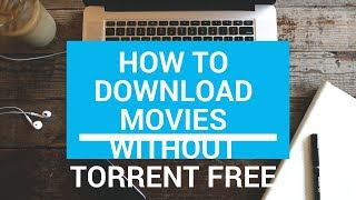 [How-To] Download HD Movies Without Torrents [Android/PC]