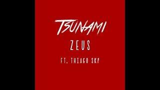 Zeus x Thiago SKP - &#39&#39Tsunami&#39&#39 - (Prod.Pig) [Videoclipe]