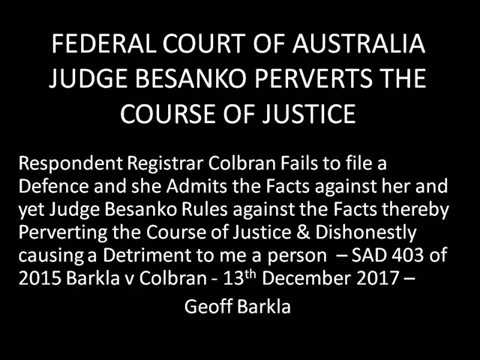 Federal Court of Australia Judge Besanko Perverting the Course