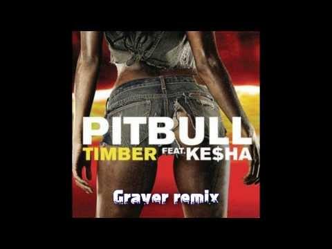 Pitbull - Timber ft. Ke$ha (Graver remix)