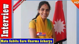 Mata Sabita Saru Sharma Acharya - Nepali Astrologist / Interview/ PREDICTION