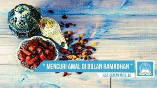 Mencuri Amal Di Bulan Ramadhan  ᴴᴰ | Ust. Oemar Mita. Lc ( Spesial Ramadan )