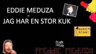 Eddie Meduza - Jag har en stor kuk