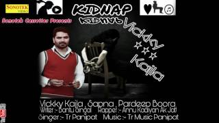 Kidnap || Vicky Kajla, Sapna, Pardeep Boora || Haryanvi New Audio Song