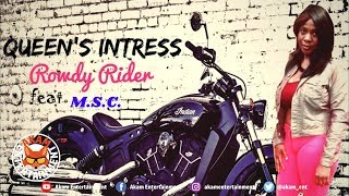 Queen's Intress Ft. M.S.C. - Rowdy Rider - June 2019