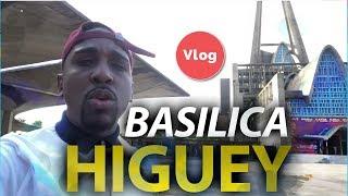 Basilica de Higuey | Vlog by El Dotol Nastra