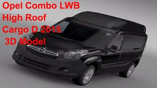 3D Model of Opel Combo LWB High Roof Cargo (D) 2015 Review