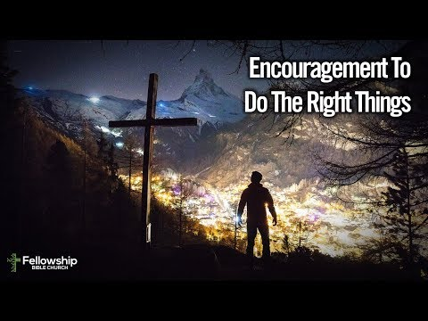Encouragement To Do The Right Things