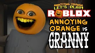 Annoying Orange is GRANNY! [Roblox]