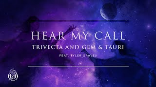 Trivecta and Gem & Tauri - Hear My Call (feat. Tyler Graves) | Ophelia Records