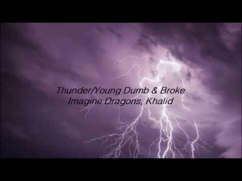 Thunder / Young Dumb & Broke (Medley) - Imagine Dragons, Khalid (lyrics)