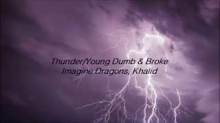 Thunder / Young Dumb & Broke (Medley) - Imagine Dragons, Khalid (lyrics) Mp3