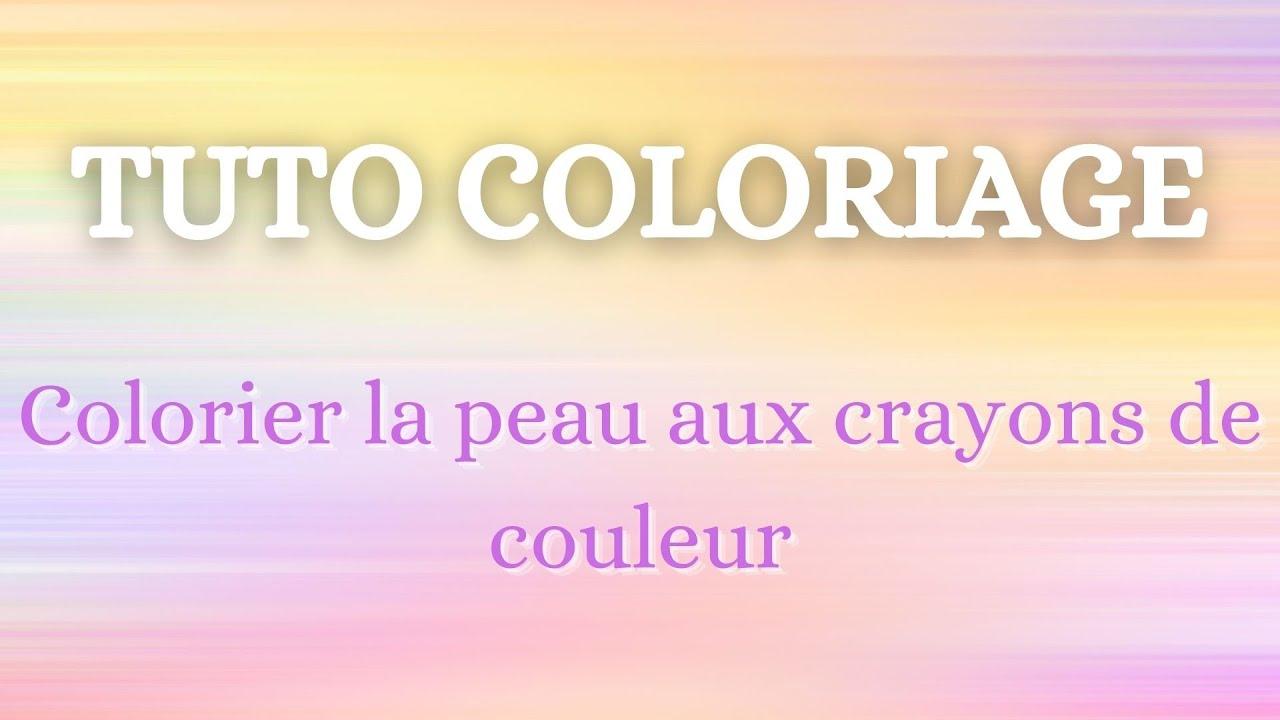 Comment Colorier La Peau Aux Crayons De Couleurs