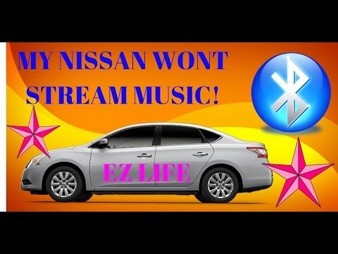 NISSAN BLUETOOTH WONT STREAM MUSIC - SOLUTION HACK 2017!