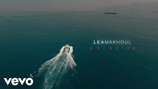 Download Lea Makhoul - Paradise (Official Music ) MP3 song and Music Video