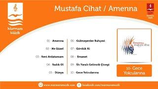 Mustafa Cihat - Gece Yolcularına