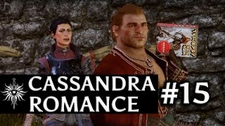 Dragon Age: Inquisition - Cassandra Romance - Part 15 - Guilty Pleasures