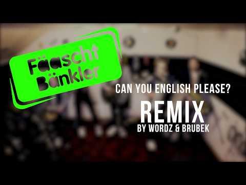 Fäaschtbänkler - Can you english please (Wordz & Brubek REMIX)
