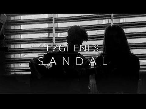 Ezgi Enes - SANDAL (Yyk / Cover)