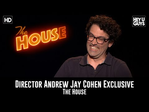 Director Andrew Jay Cohen Exclusive Interview - The House