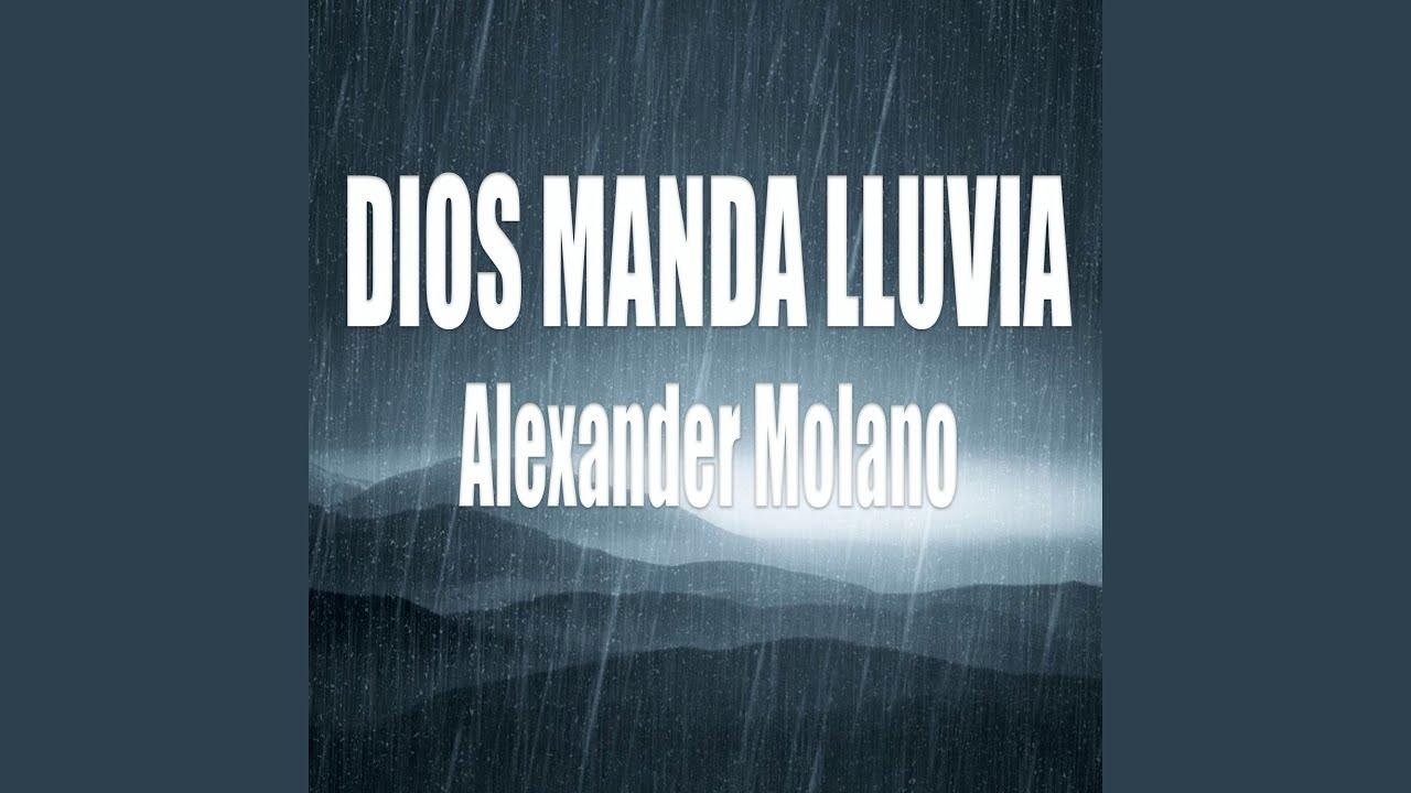 dios manda lluvia ericson alexander