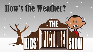 How's the Weather? - The Kids' Picture Show (Fun & Educational Learning Video)(Learn about rain, snow, and other weather in this animated video from the creators of