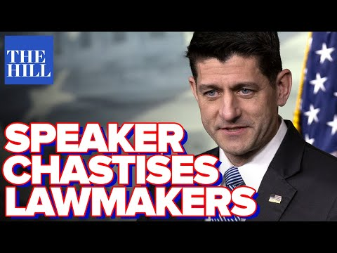 Speaker Ryan chastises lawmakers for late votes