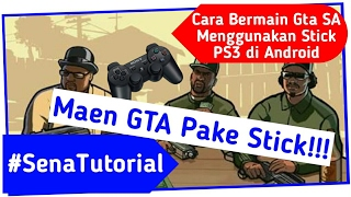 Cara Bermain Game GTA SA Mengunakan Stick PS3 di Android - #SenaTutorial