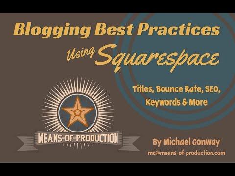 Blogging Best Practice Using Squarespace