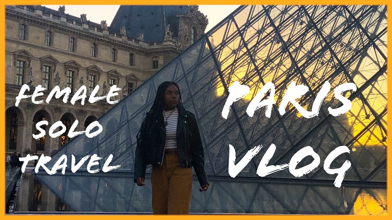 Female Solo Travel - Paris Vlog #BlackTravel