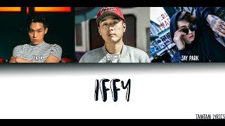 Download IFFY - SIK-K x PH-1 x JAY PARK Lyrics [Han,Rom,Eng] {Coded}