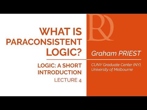 Graham Priest - 4. What is paraconsistent logic?