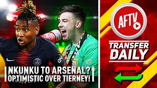 Arsenal Back In For PSG Star & Optimistic Over Tierney! | AFTV Transfer Daily