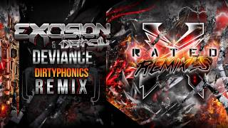 Excision & Datsik - Deviance (Dirtyphonics Remix) - X Rated Remixes