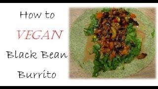 (day 6) How To Vegetarian Recipe For Beginners: Black Bean Burger Burrito