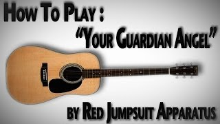 "How To Play ""Your Guardian Angel"" by Red Jumpsuit Apparatus"