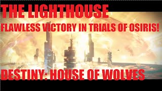 THE LIGHTHOUSE! FLAWLESS VICTORY IN TRIALS OF OSIRIS! (Destiny House of Wolves)
