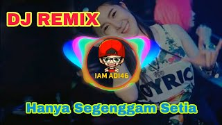 DJ Hanya Segenggam Setia (lagu Malaysia - Rahmat) full bass