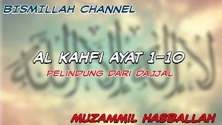 Terbaru....!!Surat Al-Kahfi 1-10|Murottal Muzammil Hasballah|Pelindung dari Dajjal