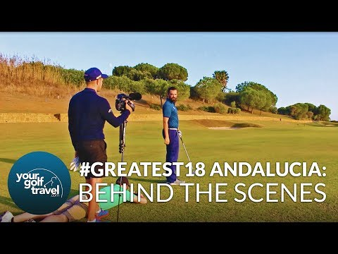 #Greatest18 with Mark Crossfield - Behind The Scenes in Andalucia