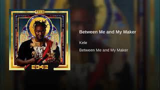 Kele - Between Me and My Maker