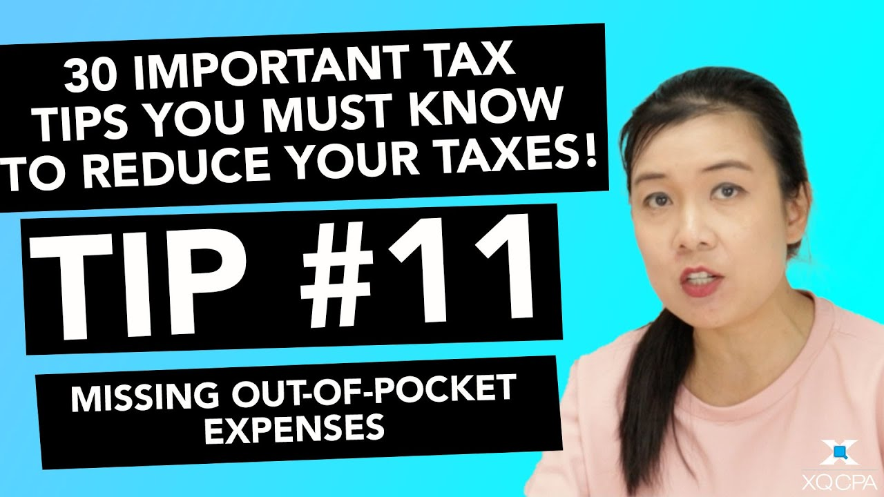 30 Important Tax Tips You Must Know to Reduce Your Taxes! - #11 Missing Out-of-Pocket Expenses