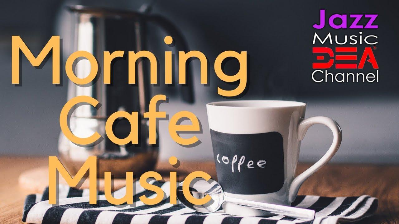 Morning Cafe Music Relaxing Jazz Bossa Nova Instrumental Music For Study Work Relax Youtube