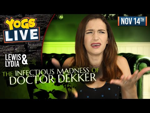 MORE INSANITY! - The Infectious Madness Of Doctor Dekker  W/ Lewis & Lydia - 14/11/19