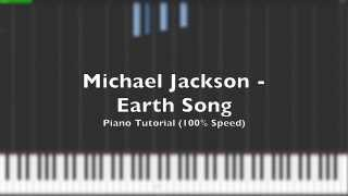 Michael Jackson - Earth Song Piano Tutorial (100% Speed + Midi)