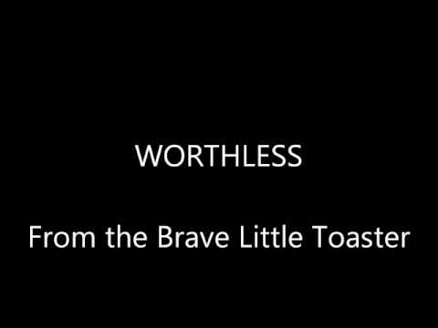 The Brave Little Toaster- WORTHLESS